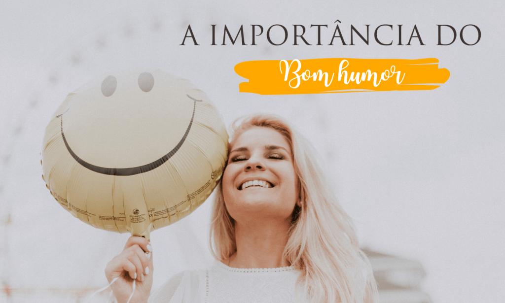 A importância do bom humor